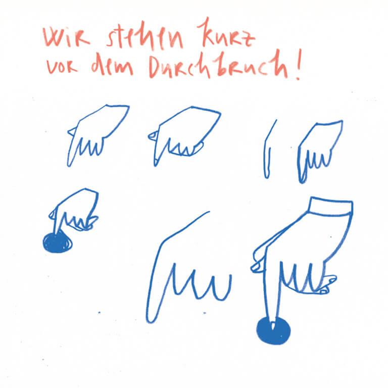 Matrosenhunde, Illustration, Berlin, Wir stehen kurz vor dem Durchbruch